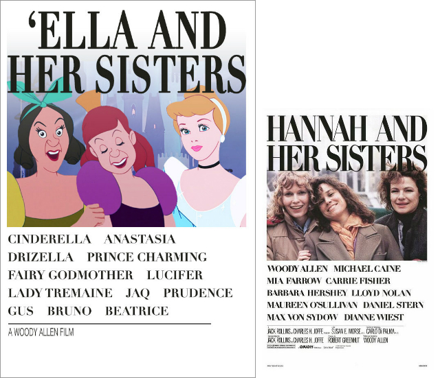 Cinderella & Hannah and Her Sisters
